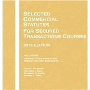 Selected Commercial Statutes, for Secured Transactions Courses: 2015 Edition by Chomsky, Carol; Kunz, Christina; Schiltz, Elizabeth; Tabb, Charles, 9781634595438