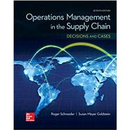 OPERATIONS MANAGEMENT IN THE SUPPLY CHAIN: DECISIONS & CASES by Schroeder, Roger; Rungtusanatham, M. Johnny; Goldstein, Susan, 9780077835439