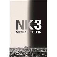 NK3 A Novel by Tolkin, Michael, 9780802125439