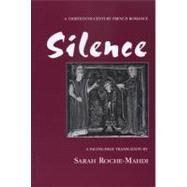 Silence : A Thirteenth-Century French Romance by Roche-Mahdi, Sarah, 9780870135439