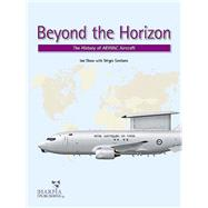 Beyond the Horizon: The History of Aew&c Aircraft by Santana, S'rgio; Shaw, Ian, 9780985455439