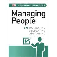 DK Essential Managers: Managing People by DK PUBLISHING, 9781465435439