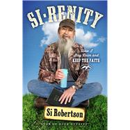 Si-renity How I Stay Calm and Keep the Faith by Robertson, Si, 9781501135439