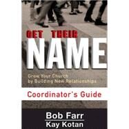 Get Their Name Coordinator's Guide by Kotan, Kay; Farr, Bob, 9781501825439