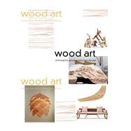 Wood Art: Innovative Wood Design at Biggerbooks.com