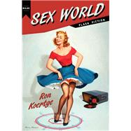 Sex World by Koertge, Ronald, 9781597095440