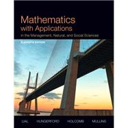 Mathematics with Applications In the Management, Natural, and Social Sciences Plus NEW MyMathLab with Pearson eText -- Access Card Package by Lial, Margaret L.; Hungerford, Thomas W.; Holcomb, John P.; Mullins, Bernadette, 9780321935441