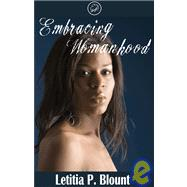 Embracing Womanhood by Ward, Sammie, 9780976355441
