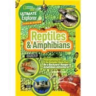 Ultimate Explorer Field Guide: Reptiles and Amphibians by Howell, Catherine Herbert, 9781426325441