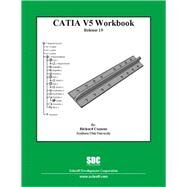 Catia V5 Workbook: Release 19 by Cozzens, Richard, 9781585035441