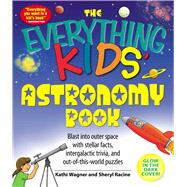 The Everything Kids' Astronomy Book by Wagner, Kathi, 9781598695441