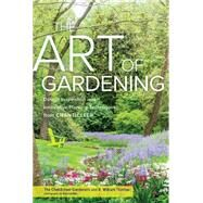 The Art of Gardening: Design Inspiration and Innovative Planting Techniques from Chanticleer by Thomas, R. William; Chanticleer Gardeners, 9781604695441