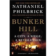 Bunker Hill : A City, a Siege, a Revolution by Philbrick, Nathaniel, 9780670025442