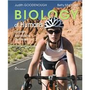 Biology of Humans Concepts, Applications, and Issues by Goodenough, Judith; McGuire, Betty A., 9780134045443