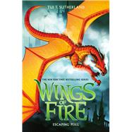 Escaping Peril (Wings of Fire, Book 8) by Sutherland, Tui T., 9780545685443