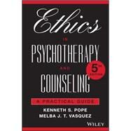 Ethics in Psychotherapy and Counseling by Pope, Kenneth S.; Vasquez, Melba J. T., 9781119195443