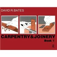 Carpentry and Joinery Book 1 by Bates; David R., 9781138835443