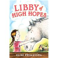 Libby of High Hopes by Primavera, Elise; Primavera, Elise, 9781416955443