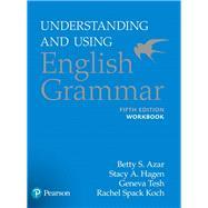 Understanding and Using English Grammar, Workbook by Azar, Betty S; Hagen, Stacy A., 9780134275444
