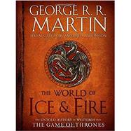 The World of Ice & Fire by MARTIN, GEORGE R. R.GARCIA, ELIO, 9780553805444