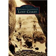 Northern California's Lost Coast by Durston, Tammy, 9781467125444