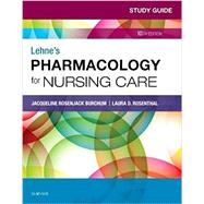 Lehne's Pharmacology for Nursing Care by Burchum, Jacqueline Rosenjack; Rosenthal, Laura D.; Yeager, Jennifer J., Ph.D., R.N. (CON), 9780323595445