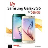 My Samsung Galaxy S6 for Seniors by Miller, Michael R., 9780789755445