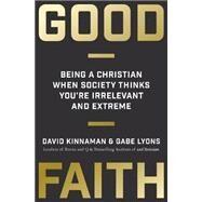 Good Faith by Kinnaman, David; Lyons, Gabe, 9780801075445
