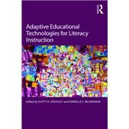 Adaptive Educational Technologies for Literacy Instruction by Crossley; Scott A., 9781138125445