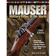 Mauser Military Rifles of the World by Ball, Robert W. D., 9781440215445