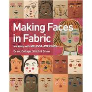 Making Faces in Fabric by Averinos, Melissa, 9781617455445
