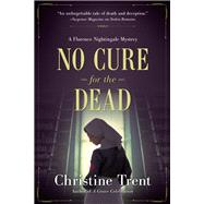 No Cure for the Dead by Trent, Christine, 9781683315445