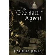 The German Agent by Jones, J. Sydney, 9781847515445