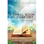 A Small Book of Comfort by Willmott, Lyn, 9781940265445