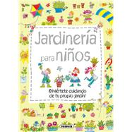 Jardiner¡a para ni¤os / Gardening for Children by Susaeta Publishing, Inc., 9788467725445