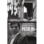 The Selected Poetry of Pier Paolo Pasolini by Pasolini, Pier Paolo; Sartarelli, Stephen; Ivory, James, 9780226325446