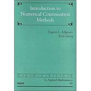Introduction to Numerical Continuation Methods by Allgower, Eugene L.; Georg, Kurt, 9780898715446