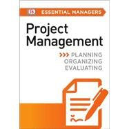 DK Essential Managers: Project Management by DK Publishing, 9781465435446