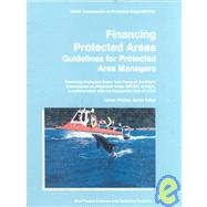 Financing Protected Areas : Guidelines for Protected Area Managers by , 9782831705446
