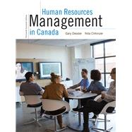 Human Resources Management in Canada, Thirteenth Canadian Edition, by Gary Dessler, 9780134005447