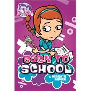 Go Girl #10: Back to School by Badger, Meredith; Oswald, Ash, 9781250115447