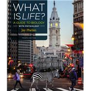What Is Life? A Guide to Biology with Physiology by Phelan, Jay, 9781319065447