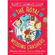 The Royal Wedding Crashers by Beauvais, Clémentine; Moor, Becka, 9781408855447