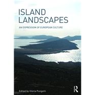 Island Landscapes: An Expression of European Culture by Pungetti; Gloria, 9781472425447