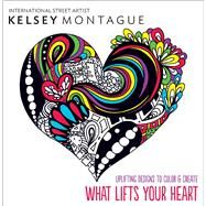 What Lifts Your Heart by Montague, Kelsey, 9780373135448