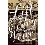 Lift Every Voice : The NAACP and the Making of the Civil Rights Movement by Sullivan, Patricia, 9781595585448