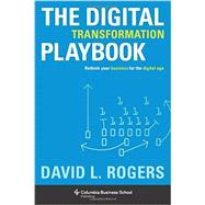 The Digital Transformation Playbook by Rogers, David L., 9780231175449