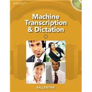 Machine Transcription and Dictation (with CD-ROM) by Ballentine, Mitsy, 9781111425449