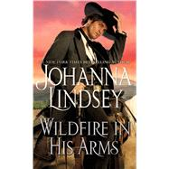 Wildfire in His Arms by Lindsey, Johanna, 9781501105449