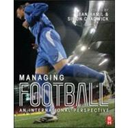 Managing Football : An International Perspective by Hamil,Sean, 9781856175449